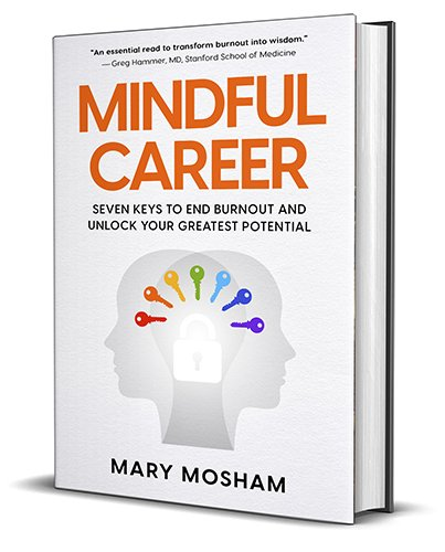 Mindful Career: Seven Keys to End Burnout and Unlock Your Greatest Potential